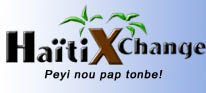 "Haitixchange: Haitian Forum. Peyi nou pap tombe.  HaitiXchange.com has entertained and informed hundreds of thousands of web surfers who have made over 4 million visits since the site's inception in 2001. The site was started by Pascal Antoine after searching for, and rediscovering his roots in Haiti. He immediately fell in love with the country, wanted to share it with everyone and dispell negative myths and misconceptions. Sympathetic to the country's plight, Pascal decided to dedicate his online expertise to the upliftment and advancement of the country.  This site is for everyone, people who have never been to Haiti, people of Haitian descent who want information on their homeland, and the many members of the Haitian Diaspora who are desperate for a virtual link to ""lakay."""